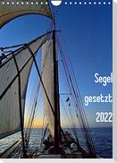 Segel gesetzt 2022 (Wandkalender 2022 DIN A4 hoch)