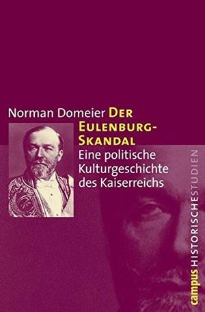 Norman Domeier. Der Eulenburg-Skandal - Eine politische Kulturgeschichte des Kaiserreichs. Campus, 2010.