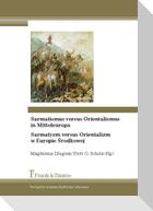 Sarmatismus versus Orientalismus in Mitteleuropa / Sarmatyzm versus Orientalizm w Europie Srodkowej
