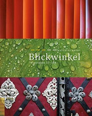Krieg, Matthias. Blickwinkel - Inspiration 53-104.