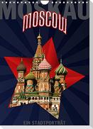 Moskau - Moscow - Ein Stadtporträt (Wandkalender 2022 DIN A4 hoch)