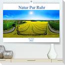Natur Pur Ruhr (Premium, hochwertiger DIN A2 Wandkalender 2022, Kunstdruck in Hochglanz)