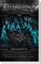 Die Totenbändiger. Staffel 1: Äquinoktium. Unheilige Nacht. Band 5-6