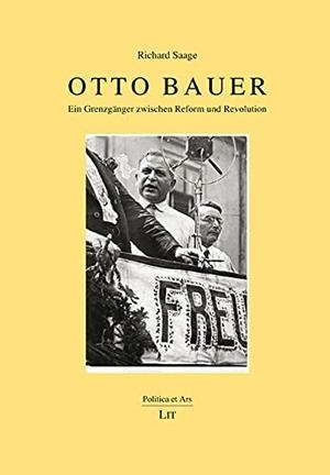 Saage, Richard. Otto Bauer - Ein Grenzgänger zwischen Reform und Revolution. Lit Verlag, 2020.