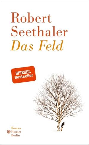 Robert Seethaler. Das Feld. Hanser Berlin in Carl Hanser Verlag GmbH & Co. KG, 2018.