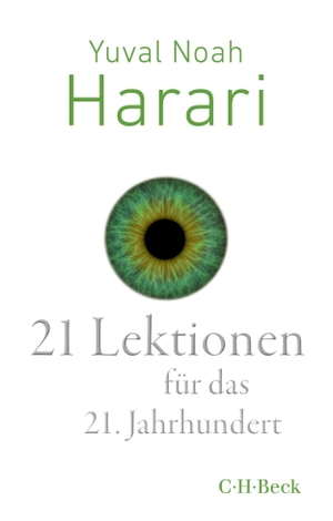 Yuval Noah Harari / Andreas Wirthensohn. 21 Lektionen für das 21. Jahrhundert. C.H.Beck, 2019.