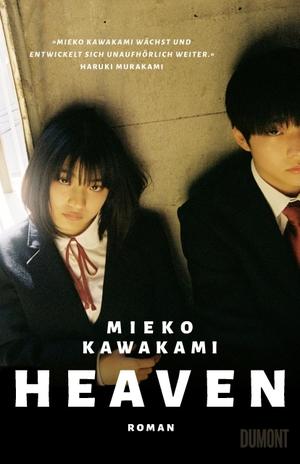 Kawakami, Mieko. Heaven - Roman. DuMont Buchverlag GmbH, 2021.
