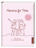 Memories for Three. Das Journal für Oma-Mama-Tochter