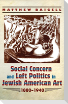 Social Concern and Left Politics in Jewish American Art: 1880-1940