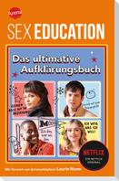 SEX EDUCATION. Das ultimative Aufklärungsbuch