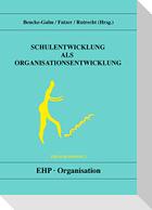Schulentwicklung als Organisationsentwicklung