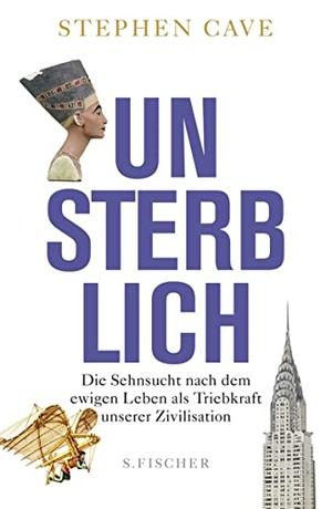 Stephen Cave / Michael Bischoff. Unsterblich - Die Sehnsucht nach dem ewigen Leben als Triebkraft unserer Zivilisation. S. FISCHER, 2012.