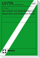 Der Schutz von Datenbanken im deutschen und türkischen Recht