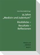 """25 Jahre """"Medizin und Judentum"""": Rückblicke - Resultate - Reflexionen"""