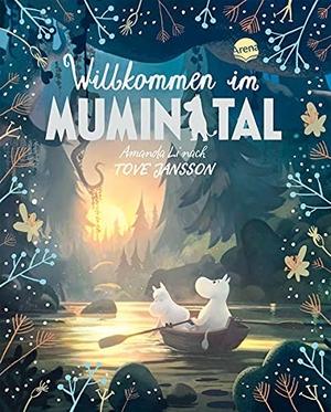 """Li, Amanda / Tove Jansson. Die Mumins. Willkommen im Mumintal - Vorlesebuch für die ganze Familie, bekannt aus der KiKA-Serie """"Mumintal"""". Arena Verlag GmbH, 2021."""