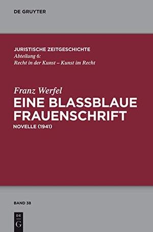 Franz Werfel / Wilhelm Brauneder / Matthias Pape. Eine blaßblaue Frauenschrift - (Novelle 1941). De Gruyter, 2011.