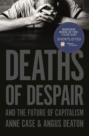 Case, Anne / Angus Deaton. Deaths of Despair and t