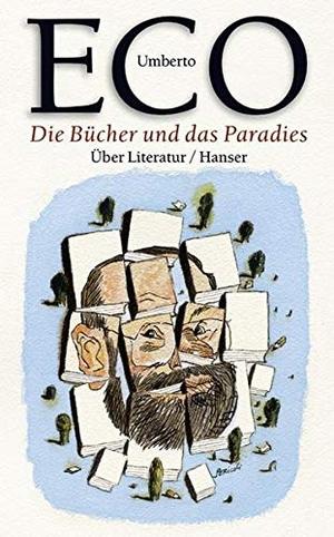 Umberto Eco / Burkhart Kroeber. Die Bücher und das Paradies - Über Literatur. Hanser, Carl, 2003.