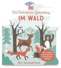 Mein Spielspaß-Buch. Die Tiere feiern Geburtstag im Wald