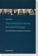 Von Heinrich Heine bis David Vogel