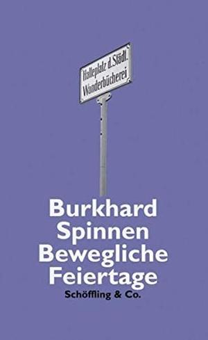 Burkhard Spinnen. Bewegliche Feiertage. Schöffling, 2000.