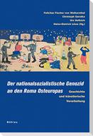 Der nationalsozialistische Genozid an den Roma Osteuropas