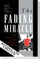 The Fading Miracle: Four Decades of Market Economy in Germany