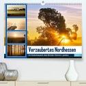 Verzaubertes Nordhessen (Premium, hochwertiger DIN A2 Wandkalender 2021, Kunstdruck in Hochglanz)