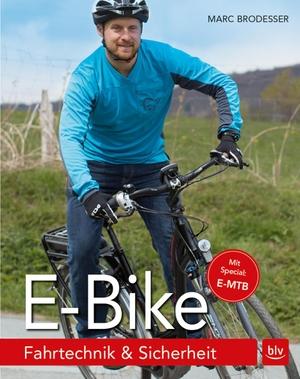 Brodesser, Marc. E-Bike - Fahrtechnik & Sicherheit