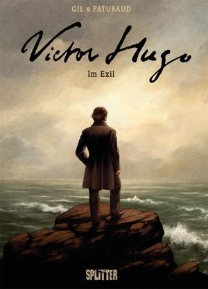 Esther Gil / Laurent Paturaud. Victor Hugo - Im Ex