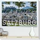 Charmantes Stadtherz SALZBURG (Premium, hochwertiger DIN A2 Wandkalender 2022, Kunstdruck in Hochglanz)