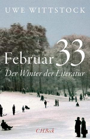 Wittstock, Uwe. Februar 33 - Der Winter der Literatur. Beck C. H., 2021.