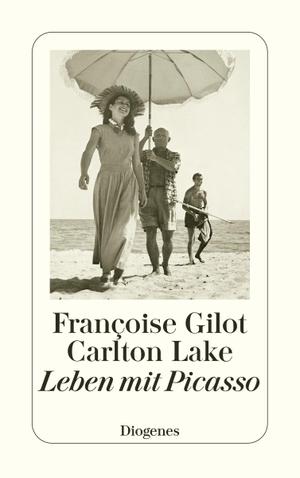 Gilot, Françoise / Carlton Lake. Leben mit Picasso. Diogenes Verlag AG, 2021.