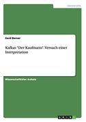 """Kafkas """"Der Kaufmann"""". Versuch einer Interpretation"""