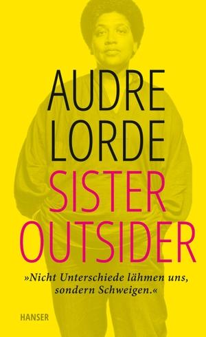Lorde, Audre. Sister Outsider - Essays. Hanser, Ca