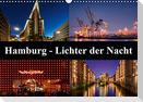 Hamburg - Lichter der Nacht (Wandkalender 2021 DIN A3 quer)