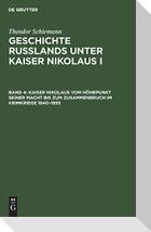 Kaiser Nikolaus vom Höhepunkt seiner Macht bis zum Zusammenbruch im Krimkriege 1840-1855