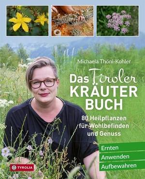 Thöni-Kohler, Michaela. Das Tiroler Kräuterbuch - Über 80 Heilpflanzen für Wohlbefinden und Genuss. Ernten - Anwenden - Aufbewahren. Tyrolia Verlagsanstalt Gm, 2021.