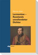 Lermontow - Russlands unvollendeter Dichter