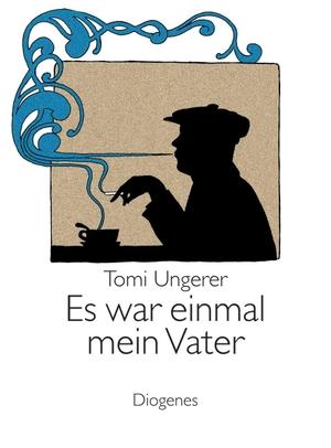 Tomi Ungerer / Ulrich Hartmann. Es war einmal mein Vater. Diogenes, 2003.