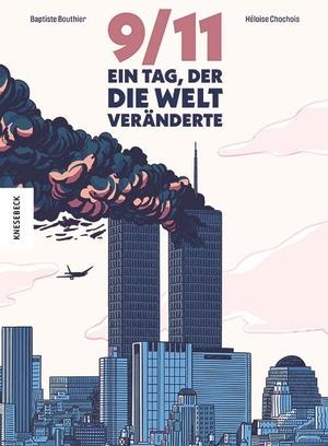 Bouthier, Baptiste. 9/11 - Ein Tag, der die Welt veränderte. Knesebeck Von Dem GmbH, 2021.