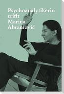 Psychoanalytikerin trifft Marina Abramovic