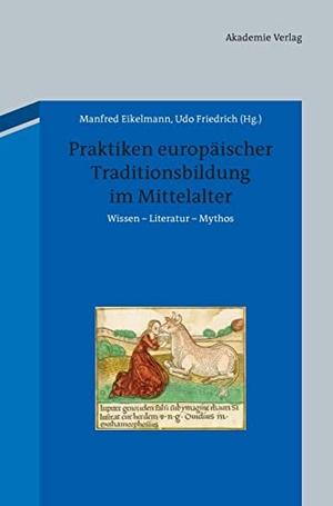 Manfred Eikelmann / Udo Friedrich. Praktiken europ