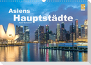 Asiens Hauptstädte (Wandkalender 2022 DIN A3 quer)