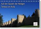 Auf den Spuren der Heilige Teresa von Avila (Tischkalender 2022 DIN A5 quer)