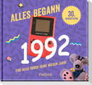 Alles begann 1992