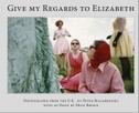 Peter Bialobrzeski, Give my Regards to Elizabeth