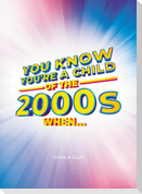 You Know You're a Child of the 2000s When...