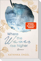 Where the Waves Rise Higher