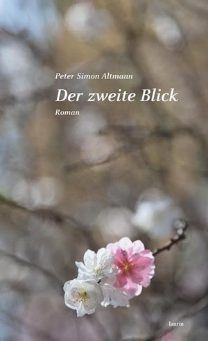 Peter Simon Altmann. Der zweite Blick - Roman. Edi